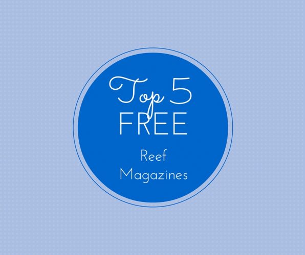 Top 5 FREE Reef Magazine resources